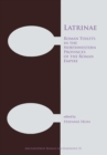 Latrinae: Roman Toilets in the Northwestern Provinces of the Roman Empire - Book
