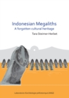 Indonesian Megaliths: A Forgotten Cultural Heritage - Book