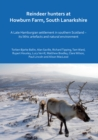 Reindeer hunters at Howburn Farm, South Lanarkshire : A Late Hamburgian settlement in southern Scotland - its lithic artefacts and natural environment - Book