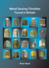 Metal Sewing-Thimbles Found in Britain - Book