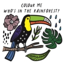 Colour Me: Who's in the Rainforest? - Book