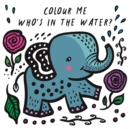 Colour Me: Who's in the Water? - Book