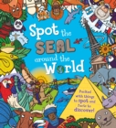 Spot the Seal Around the World : Packed with things to spot and facts to discover! - Book