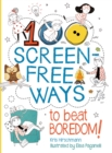 100 Screen-Free Ways To Beat Boredom - Book