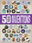 50 Things You Should Know About: Inventions - Book