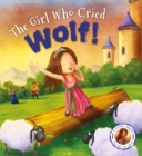 Fairytales Gone Wrong: The Girl Who Cried Wolf : A story about telling the truth - Book