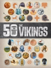 50 Things You Should Know About the Vikings - Book