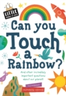 Little Know-it All: Can You Touch a Rainbow? - Book