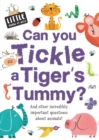 Little Know-it All: Can You Tickle a Tiger's Tummy? - Book
