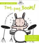 Toot, Toot, Boom! Listen to the Band : A Press and Listen Board Book - Book
