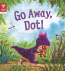 Reading Gems: Go Away, Dot! (Level 1) - Book