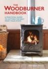 The Woodburner Handbook : A Practical Guide to Getting the Best from Your Stove - Book