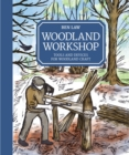 Woodland Workshop : Tools and Devices for Woodland Craft - Book