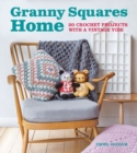 Granny Squares Home : 20 Projects with a Vintage Vibe - Book