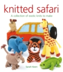 Knitted Safari : A Collection of Exotic Knits to Make - Book