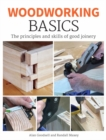 Woodworking Basics : The Principles and Skills of Good Joinery - Book