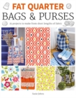 Fat Quarter: Bags & Purses : 25 Projects to Make from Short Lengths of Fabric - Book