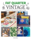 Fat Quarter: Vintage : 25 Projects to Make from Short Lengths of Fabric - Book