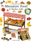 Making Miniature Food & Market Stalls - Book