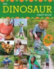 The Dinosaur Craft Book : 15 Things a Dino Fan Can't Do Without - Book