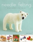 Needle Felting : 20 Cute Projects to Felt From Wool - Book