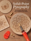 Solid-Point Pyrography : An Introduction to the Art of Burning onto Wood - Book