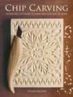 Chip Carving : Geometric Patterns to Draw and Chip out of Wood - Book