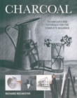 Charcoal : Techniques and tutorials for the complete beginner - Book