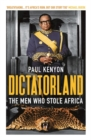 Dictatorland : The Men Who Stole Africa - Book