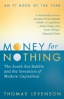 Money for Nothing : The South Sea Bubble and the Invention of Modern Capitalism - eBook