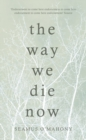 The Way We Die Now - Book