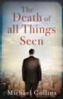 The Death of All Things Seen - Book