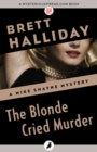 The Blonde Cried Murder - eBook