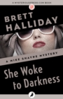 She Woke to Darkness - eBook