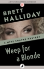 Weep for a Blonde - eBook