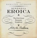 Eroica : The First Great Romantic Symphony - eBook