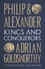 Philip and Alexander : Kings and Conquerors - eBook