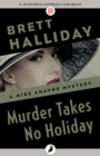 Murder Takes No Holiday - eBook