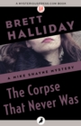 The Corpse That Never Was - eBook