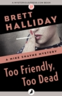 Too Friendly, Too Dead - eBook
