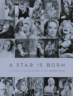 A Star is Born : The Moment an Actress becomes an Icon - Book
