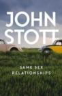 Same Sex Relationships : Classic Wisdom from John Stott - Book