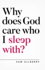 Why does God care who I sleep with? - Book