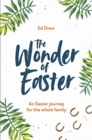 The Wonder of Easter : An Easter Journey for the Whole Family - Book