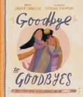 Goodbye to Goodbyes : A True Story about Jesus, Lazarus, and an Empty Tomb - Book