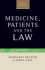 Medicine, Patients and the Law : Sixth Edition - Book