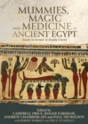 Mummies, Magic and Medicine in Ancient Egypt : Multidisciplinary Essays for Rosalie David - Book