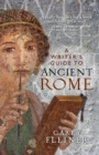 A Writer'S Guide to Ancient Rome - Book