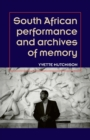 South African Performance and Archives of Memory - Book