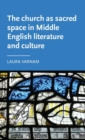 The Church as Sacred Space in Middle English Literature and Culture - Book